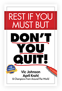 Rest but dont you quit